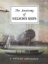 Longridge, C: The Anatomy of Nelson's Ships