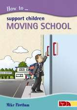 Fleetham, M: How to Support Children Moving School