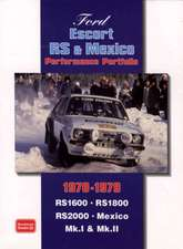 Ford Escort RS & Mexico Performance Portfolio 1970-1979:  Gold Portfolio