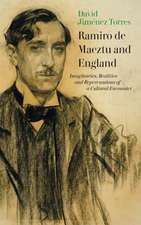 Ramiro de Maeztu and England – Imaginaries, Realities and Repercussions  of a Cultural Encounter