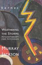 Weathering Storms:  Psychotherapy for Psychosis