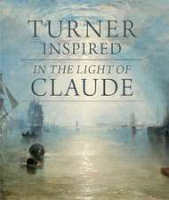Turner Inspired: In the Light of Claude