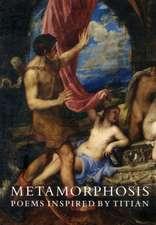 Metamorphosis – Poems Inspired by Titian
