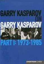 Garry Kasparov on Garry Kasparov, Part 1