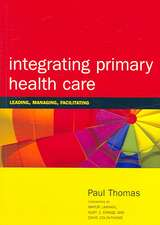 Integrating Primary Healthcare:  Leading, Managing, Facilitating