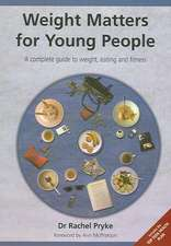 Weight Matters for Young People:  A Complete Guide to Weight, Eating and Fitness