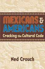 Mexicans & Americans: Cracking the Cultural Code
