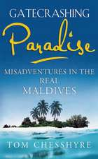 Gatecrashing Paradise: Misadventures in the Real Maldives