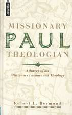 Paul, Missionary Theologian:  A Survey of His Missionary Labours and Theology