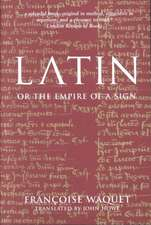 Latin or the Empire of a Sign:  From the Sixteenth to the Twentieth Centuries