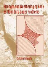 Strength & Weathering of Rock as Boundary Layer Problems