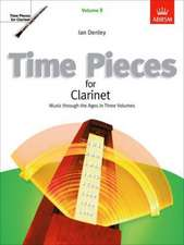 Time Pieces for Clarinet, Volume 3: Music through the Ages in 3 Volumes