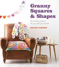 Granny Squares & Shapes:  20 Crochet Projects for You and Your Home