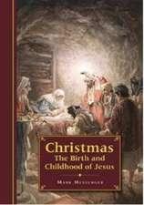 Messenger, M: Christmas: The Birth and Childhood of Jesus