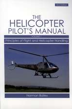 The Helicopter Pilot's Manual, Volume 1:  Principles of Flight and Helicopter Handling