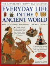The Illustrated History Encyclopedia:  How People Lived and Worked Through the Ages