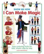 Show Me How:  Easy Conjuring Tricks for Kids, Shown Step by Step