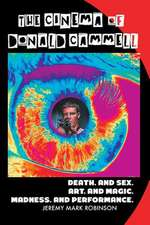 The Cinema of Donald Cammell:  Death. and Sex. Art. and Madness. Magic. and Performance.