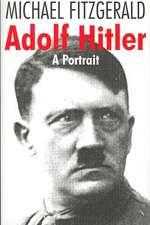 Adolf Hitler:  A Portrait