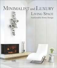 MINIMALIST AND LUXURY LIVING SPACES