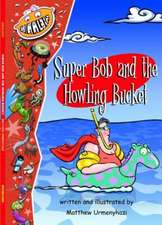 Gigglers Red Super Bob & the Howling Bucket