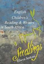 Seedlings:  English Children's Reading & Writers in South Africa