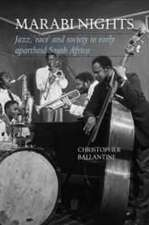 Marabi Nights:  Jazz, 'Race' and Society in Early Apartheid South Africa (Second Edition)