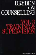 Dryden on Counselling: Training and Supervision
