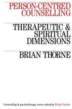 Person–Centred Counselling: Therapeutic and Spiritual Dimensions