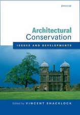 Architectural Conservation: Issues and Developments