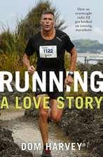 Harvey, D: Running - A Love Story