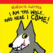 I Am the Wolf...and Here I Come!:  Jasper's Voyage in Three Parts