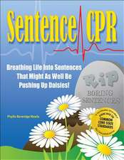 Sentence CPR:  Breathing Life Into Sentences That Might as Well Be Pushing Up Daisies