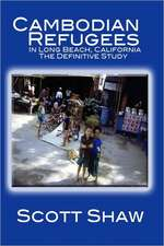 Cambodian Refugees in Long Beach, California:  The Definitive Study