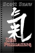 Zen Filmmaking