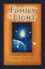 Family of Light: Pleiadian Tales and Lessons in Living