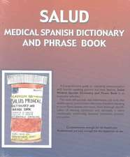 Salud:  Medical Spanish Dictionary and Phrase Book