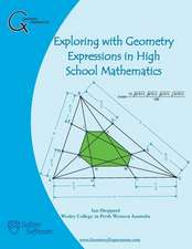 Exploring with Geometry Expressions in High School Mathematics