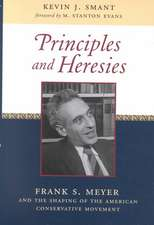 Principles and Heresies:  Frank S. Meyer and the Shaping of the American Conservative Movement