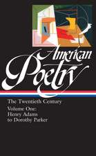 """American Poetry:  Henry Adams to Dorothy Parker"