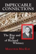Impeccable Connections: The Rise & Fall of Richard Whitney