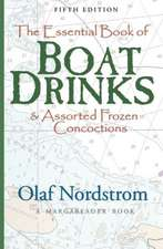 The Essential Book of Boat Drinks:  & Assorted Frozen Concoctions