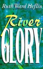 River Glory:  A Biblical View of Spiritual Warfare