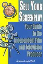 Gotta Minute? Sell Your Screenplay: You Guide to the Independent Film and Television Producers