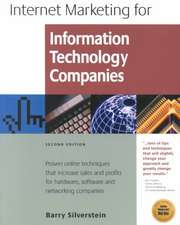 Internet Marketing for Information Technology Companies:  Proven Online Techniques That Increase Sales and Profits for Hardware, Software and