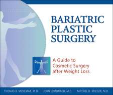 Bariatric Plastic Surgery:  A Guide to Cosmetic Surgery After Weight Loss