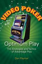 Video Poker:  The Strategies and Tactics of Advantage Play