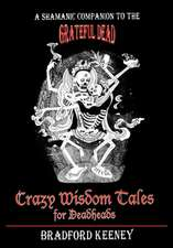 Crazy Wisdom Tales for Deadheads
