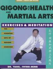 Qigong for Health & Martial Arts, Second Edition