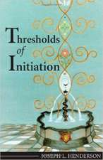 Thresholds of Initiation:  The Rescue of One of Civilization's Major Forces